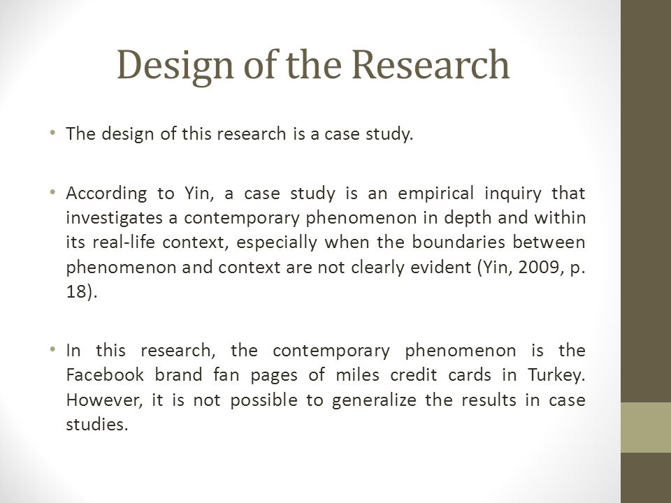 Design of the Research The design of this research is a case study.