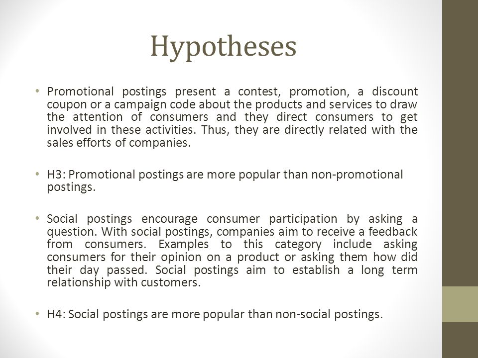Hypotheses Promotional postings present a contest, promotion, a discount coupon or a campaign code about the products and services to draw the attention of consumers and they direct consumers to get involved in these activities.