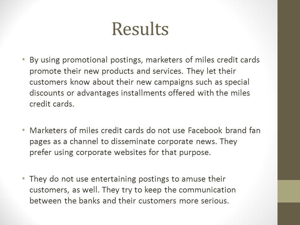 Results By using promotional postings, marketers of miles credit cards promote their new products and services.