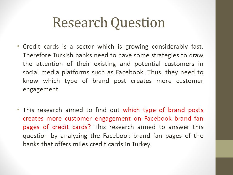 Research Question Credit cards is a sector which is growing considerably fast.