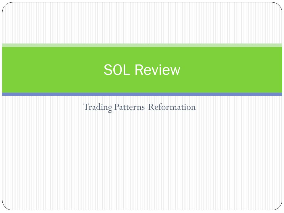 Trading Patterns-Reformation SOL Review