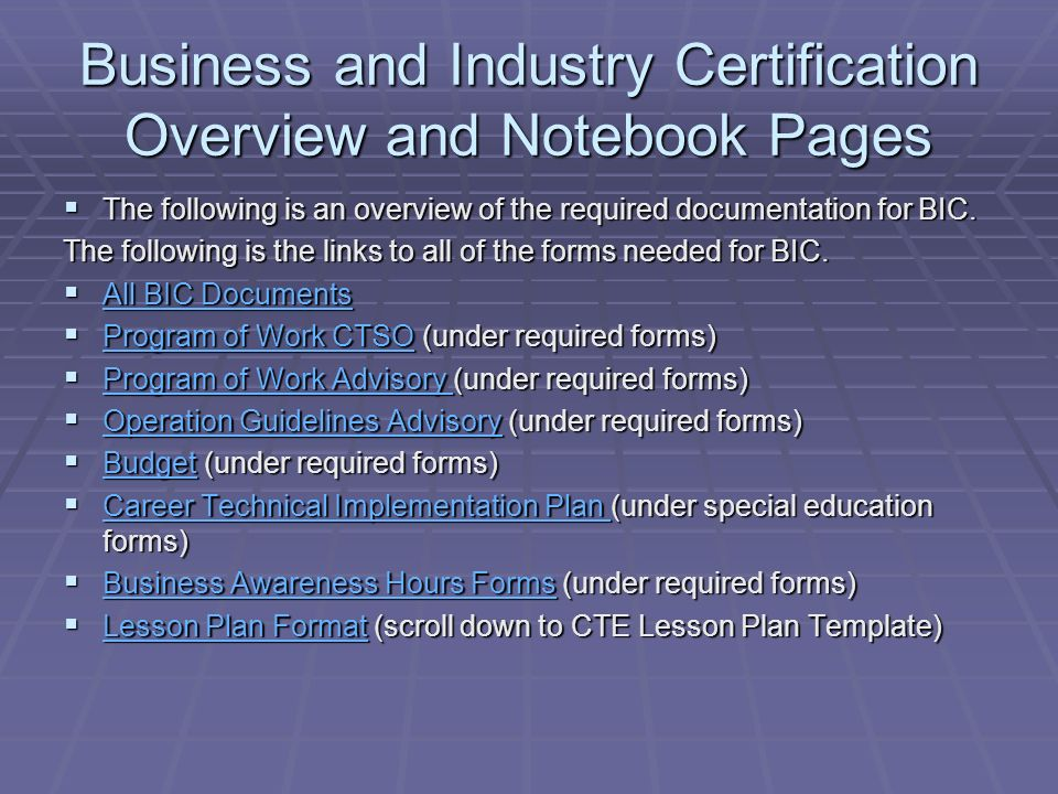 Business and Industry Certification Overview and Notebook Pages  The following is an overview of the required documentation for BIC.
