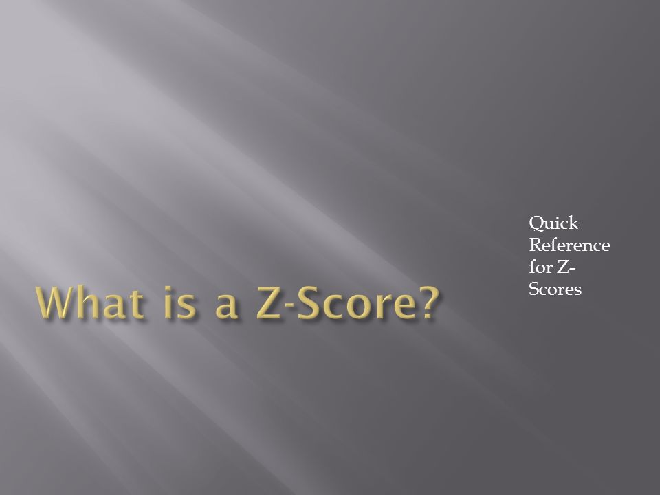 Quick Reference for Z- Scores