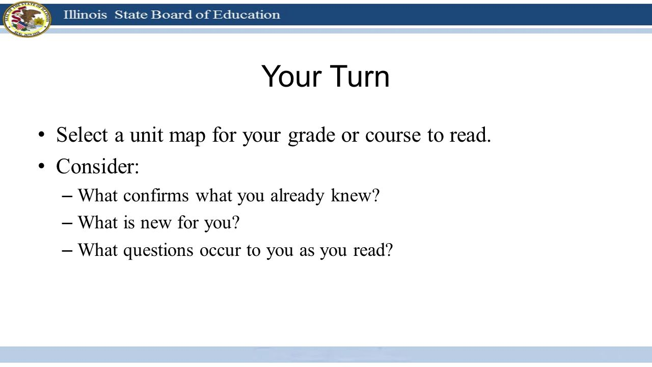 Your Turn Select a unit map for your grade or course to read.
