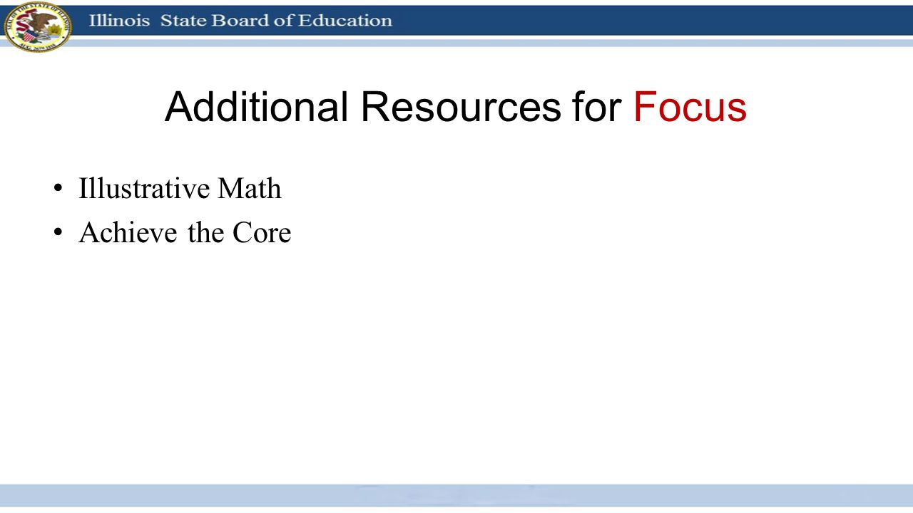 Additional Resources for Focus Illustrative Math Achieve the Core