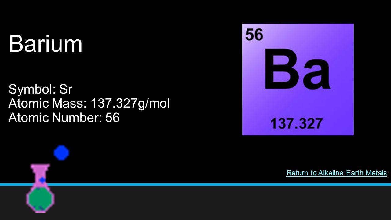 The periodic table of elements 11 th grade chemistry miss bouselli 23 barium symbol sr atomic mass 137327gmol atomic number 56 return to alkaline earth metals biocorpaavc Images