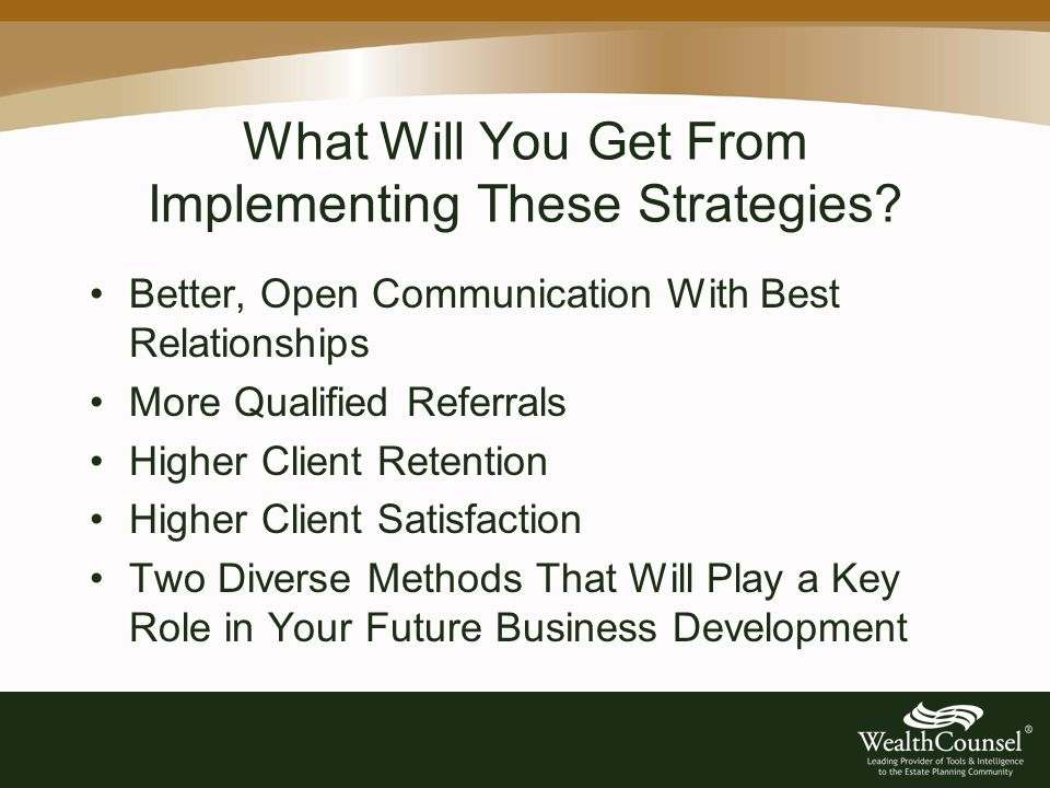 What Will You Get From Implementing These Strategies.