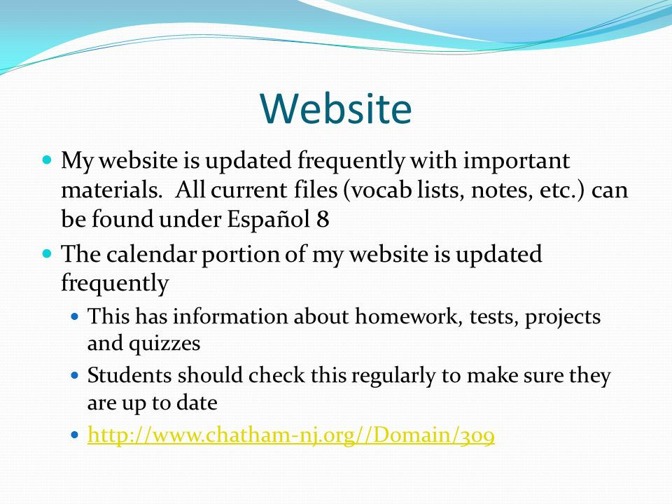 Website My website is updated frequently with important materials.