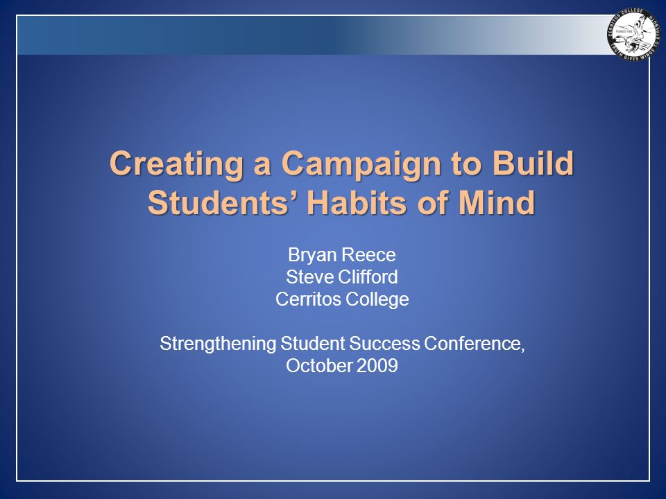 Creating a Campaign to Build Students\' Habits of Mind Bryan Reece ...