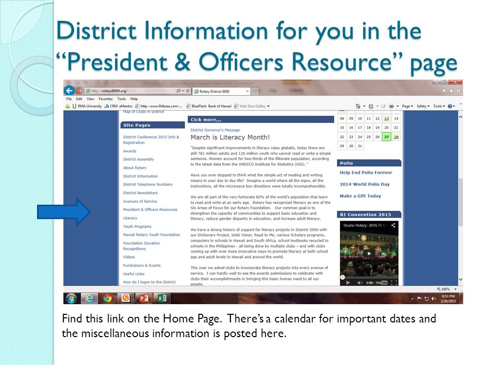 District Information for you in the President & Officers Resource page Find this link on the Home Page.