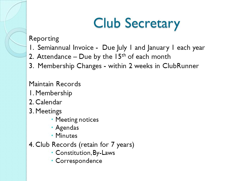Club Secretary Reporting 1. Semiannual Invoice - Due July 1 and January 1 each year 2.