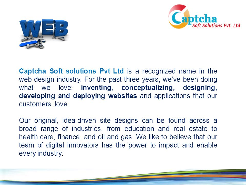 Captcha Soft solutions Pvt Ltd is a recognized name in the web design industry.