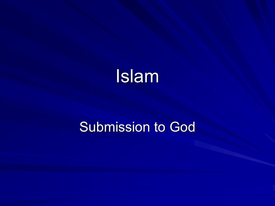 Islam Submission to God