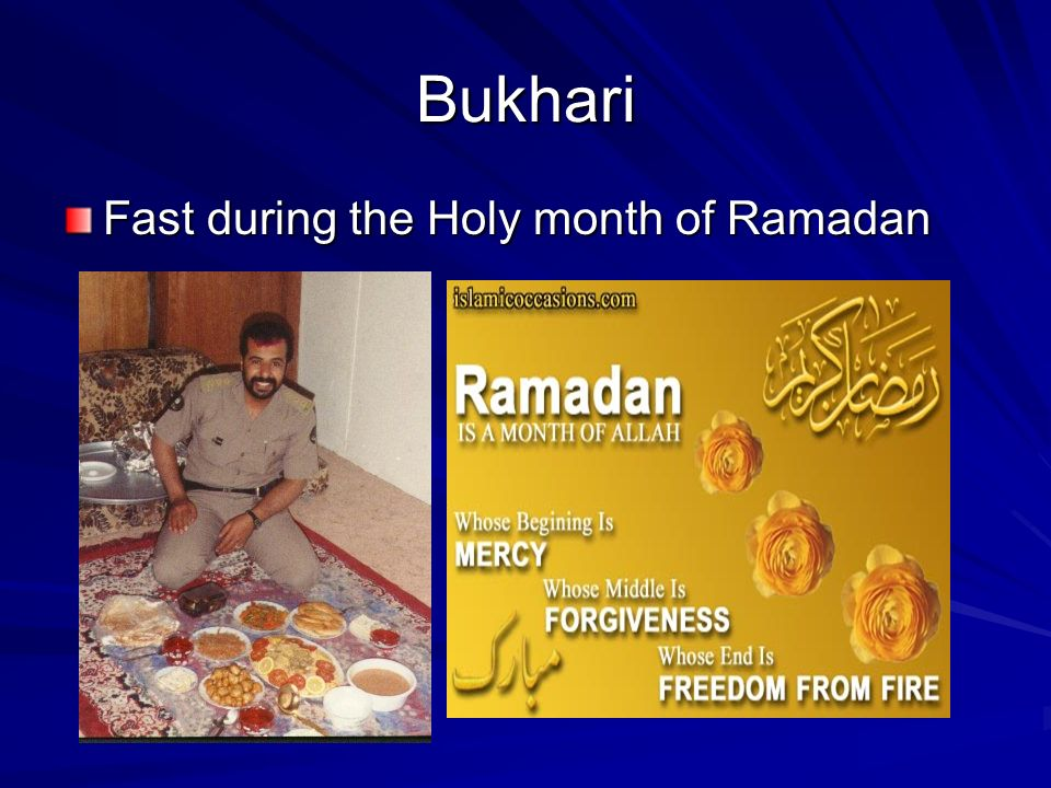 Bukhari Fast during the Holy month of Ramadan