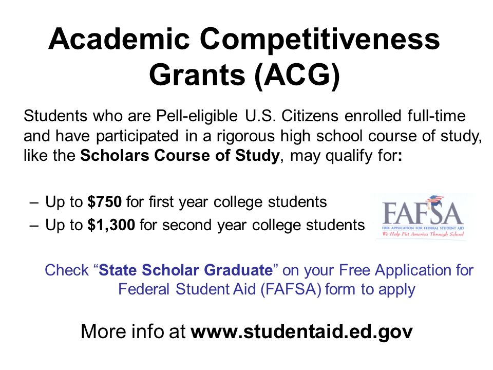 Academic Competitiveness Grants (ACG) Students who are Pell-eligible U.S.
