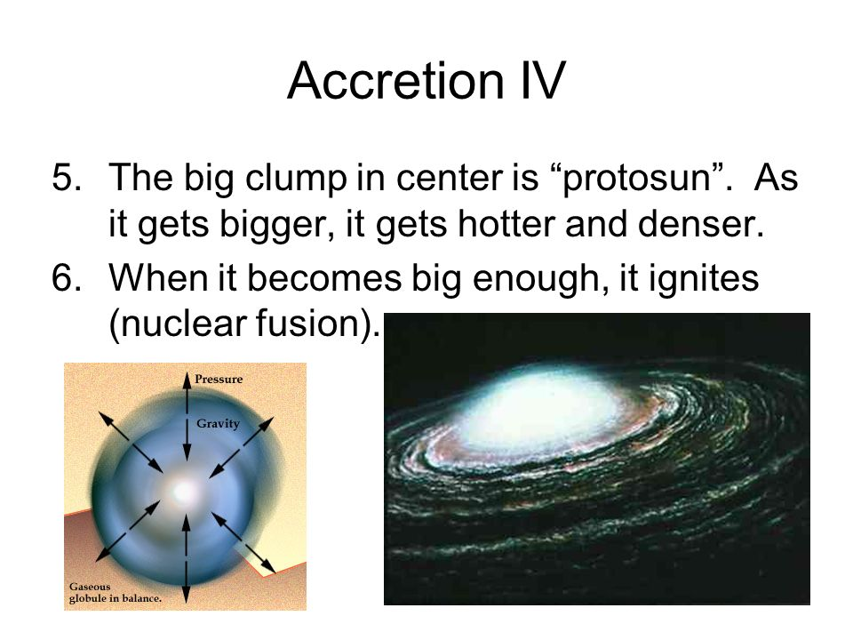 Accretion IV 5.The big clump in center is protosun .