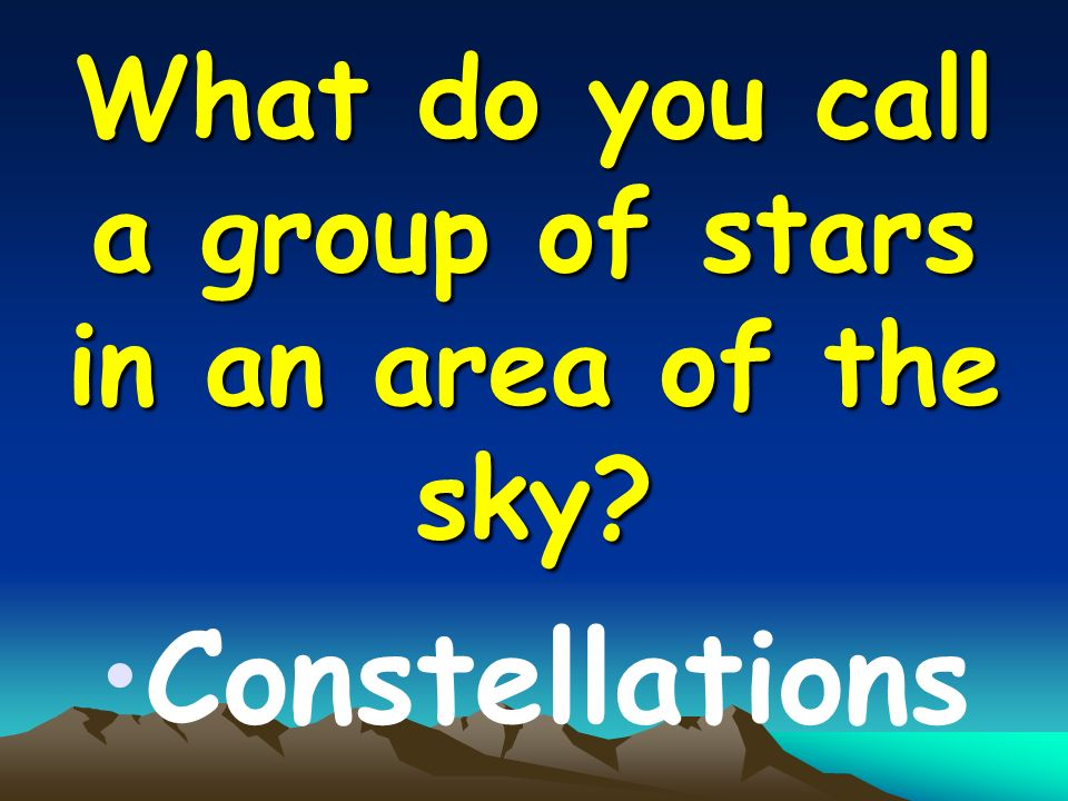 What do you call a group of stars in an area of the sky Constellations