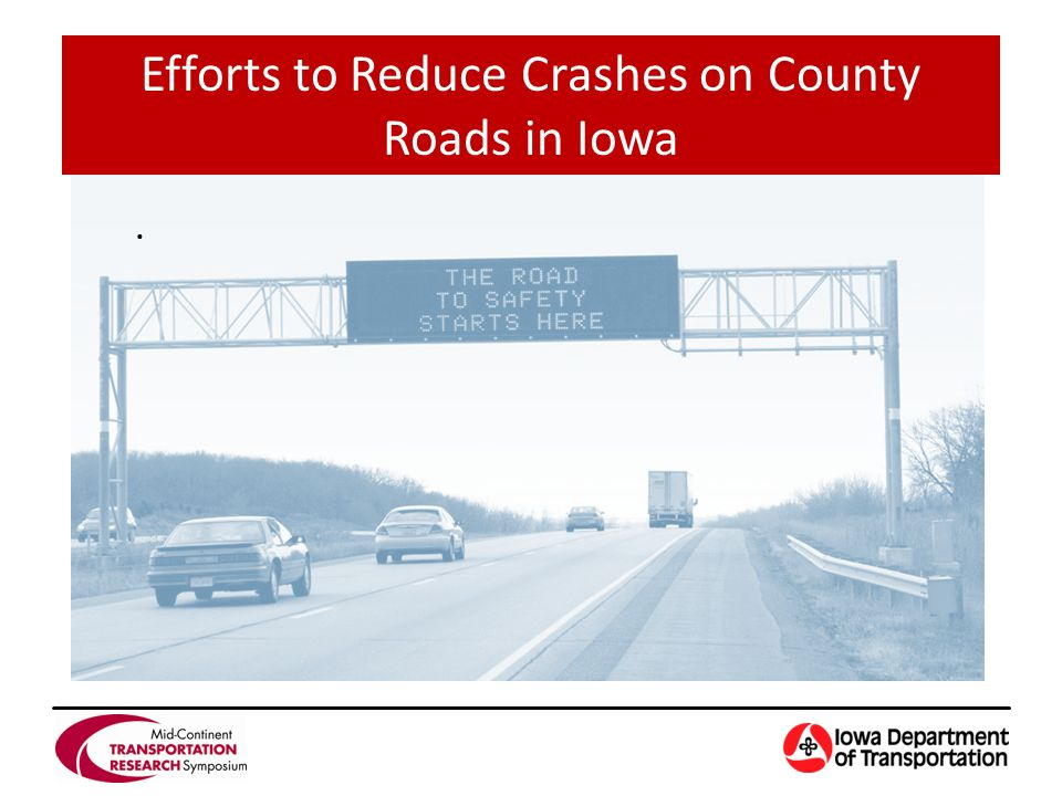 . Efforts to Reduce Crashes on County Roads in Iowa