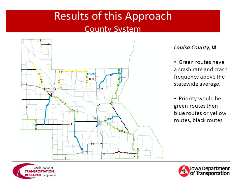 Results of this Approach County System Louisa County, IA Green routes have a crash rate and crash frequency above the statewide average.