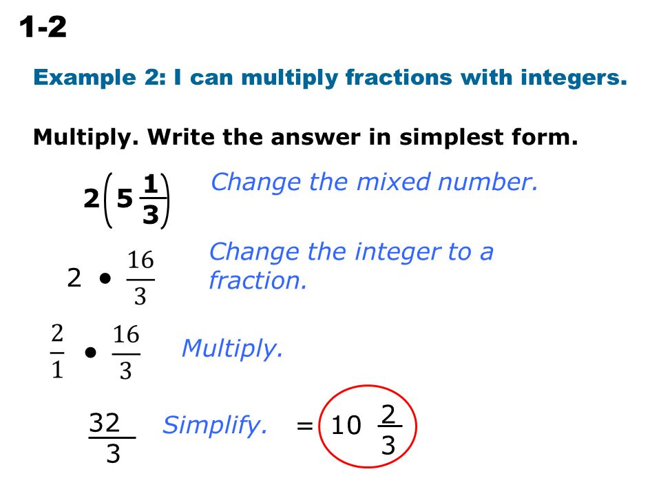1-2 Multiplying Rational Numbers Write each number as an improper ...