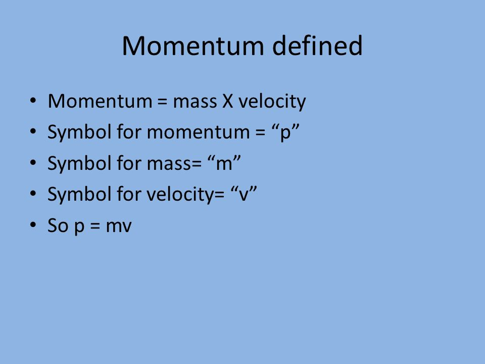 Momentum Yet Another Physics Mystery Explained Momentum Defined