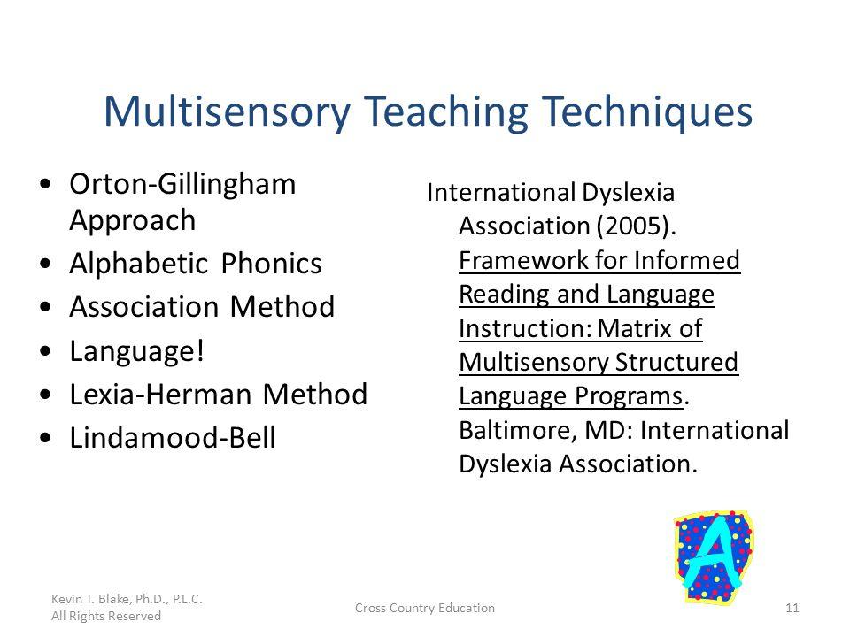 Cross Country Education11 Multisensory Teaching Techniques Orton-Gillingham  Approach Alphabetic Phonics Association Method Language.
