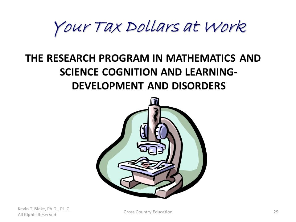 Cross Country Education29 Your Tax Dollars at Work THE RESEARCH PROGRAM IN  MATHEMATICS AND SCIENCE COGNITION