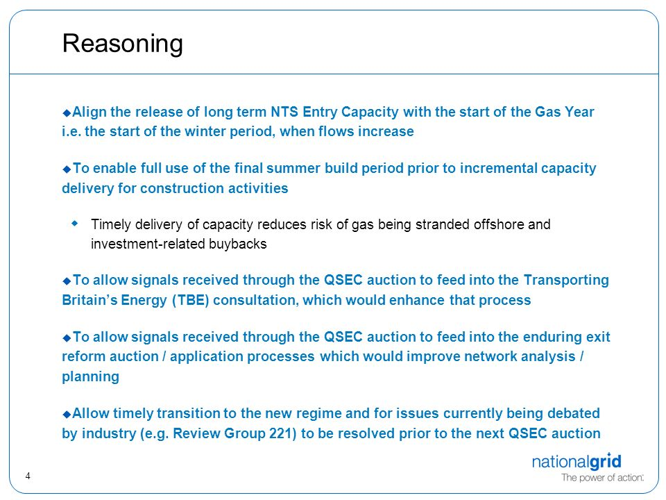 4 Reasoning  Align the release of long term NTS Entry Capacity with the start of the Gas Year i.e.