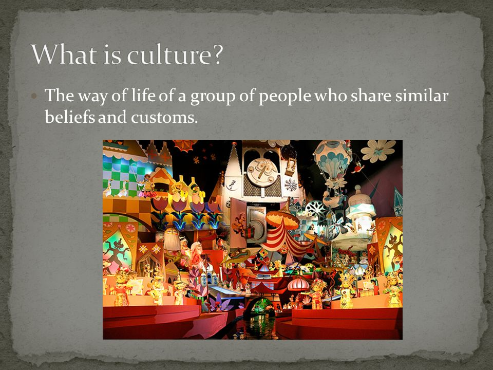The way of life of a group of people who share similar beliefs and customs.