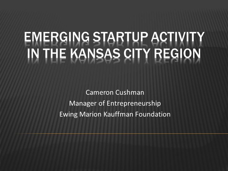 Cameron Cushman Manager of Entrepreneurship Ewing Marion Kauffman Foundation