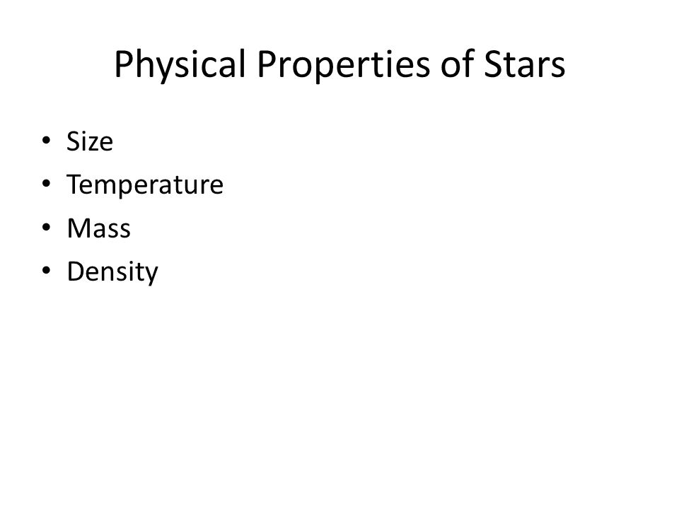 Physical Properties of Stars Size Temperature Mass Density