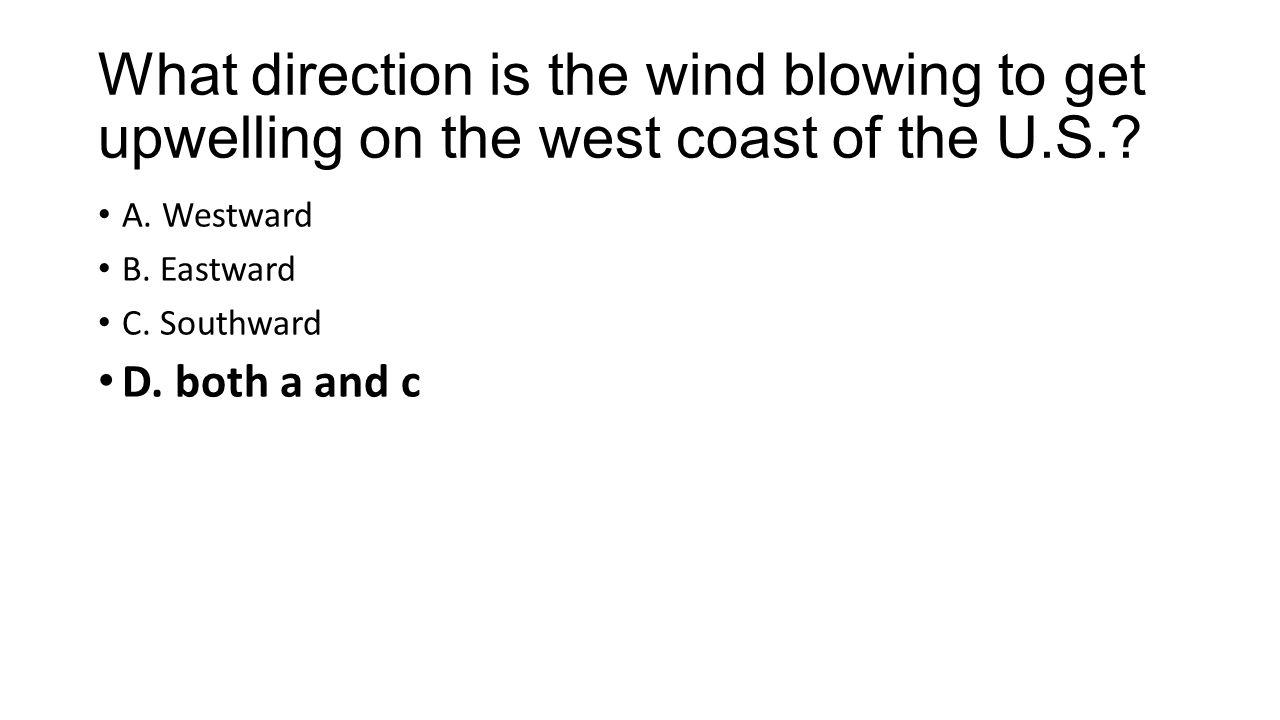 What direction is the wind blowing to get upwelling on the west coast of the U.S..