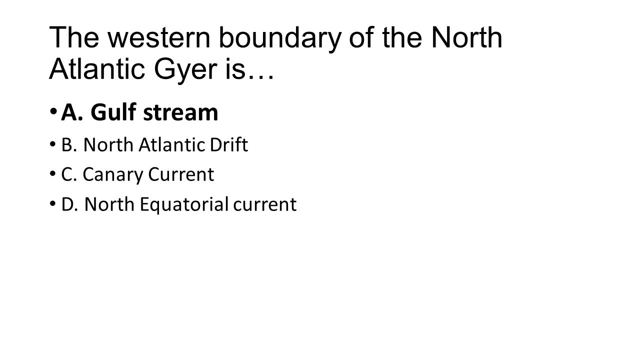 The western boundary of the North Atlantic Gyer is… A.