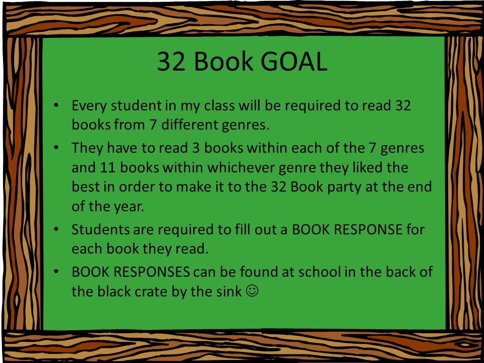 32 Book GOAL Every student in my class will be required to read 32 books from 7 different genres.