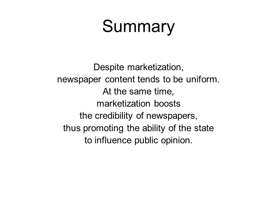 Summary Despite marketization, newspaper content tends to be uniform.