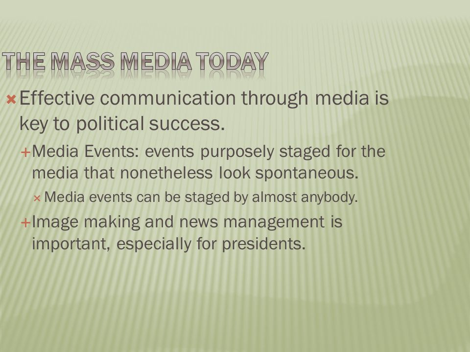  Effective communication through media is key to political success.
