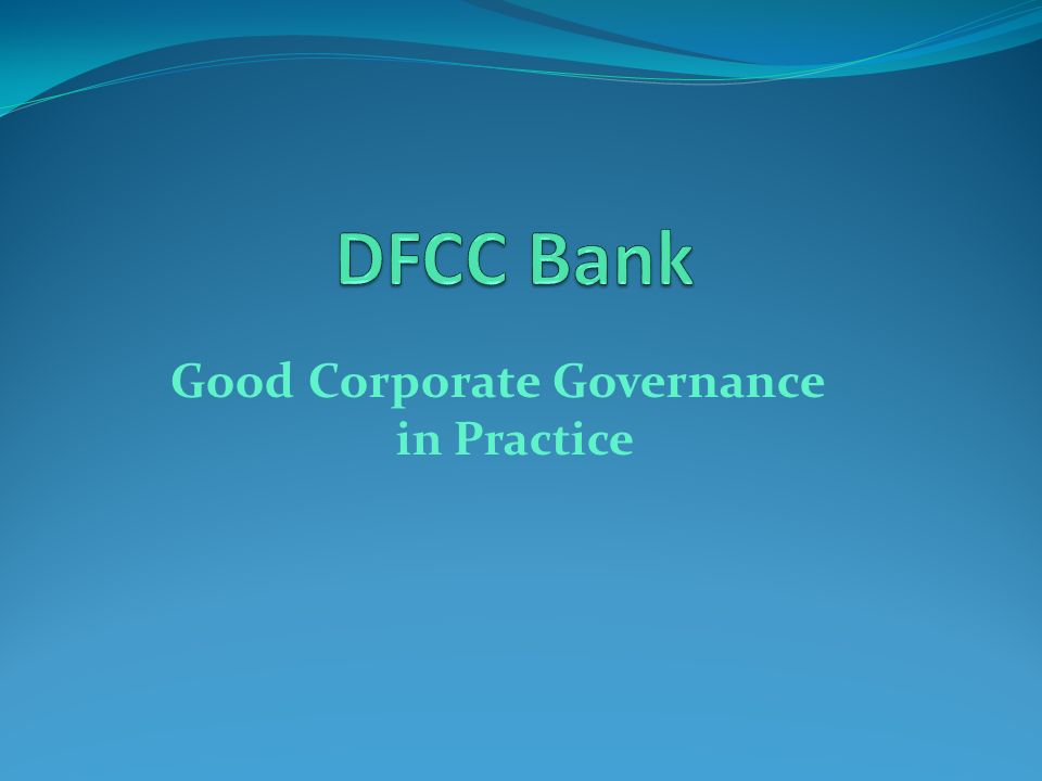 Good Corporate Governance in Practice