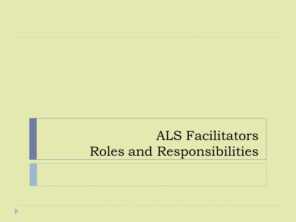 ALS Facilitators Roles and Responsibilities