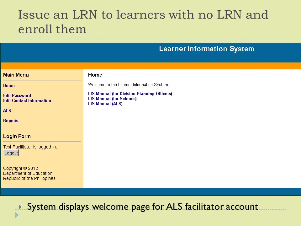 Issue an LRN to learners with no LRN and enroll them  System displays welcome page for ALS facilitator account