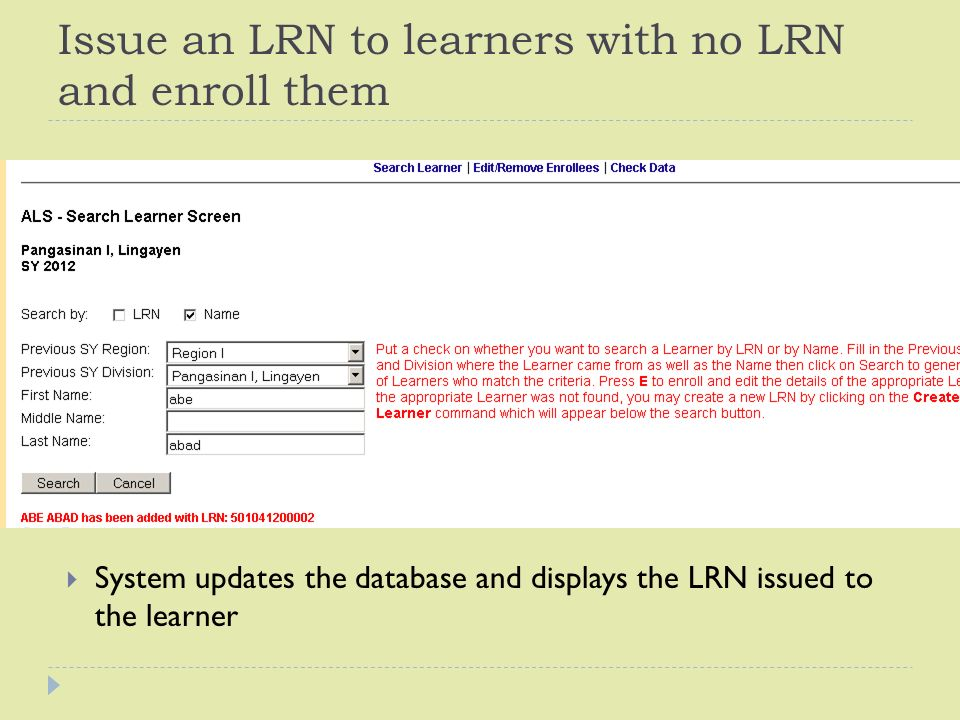 Issue an LRN to learners with no LRN and enroll them  System updates the database and displays the LRN issued to the learner