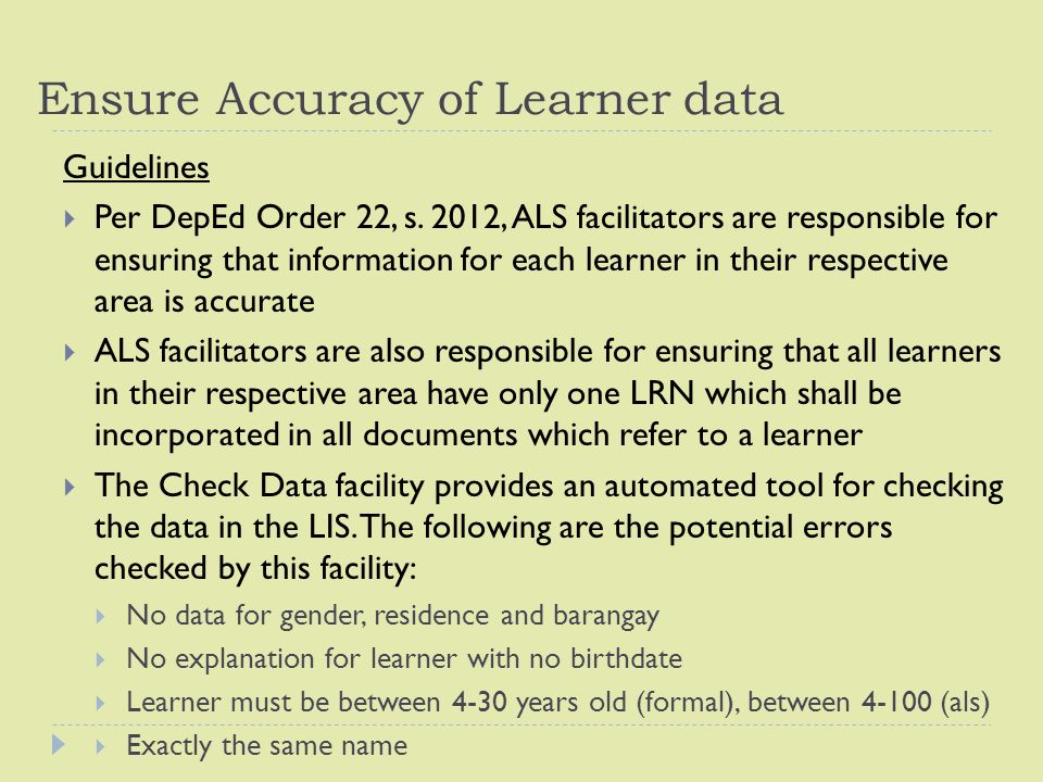 Ensure Accuracy of Learner data Guidelines  Per DepEd Order 22, s.