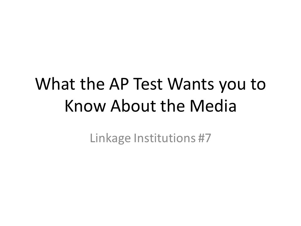 What the AP Test Wants you to Know About the Media Linkage Institutions #7