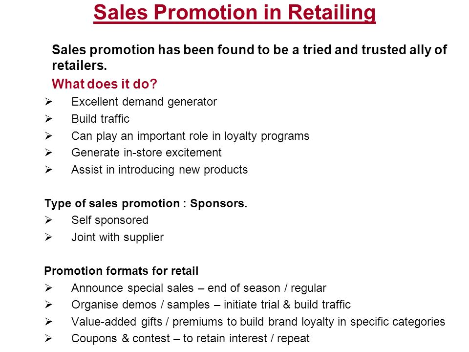 Sales Promotion in Retailing Sales promotion has been found to be a tried and trusted ally of retailers.
