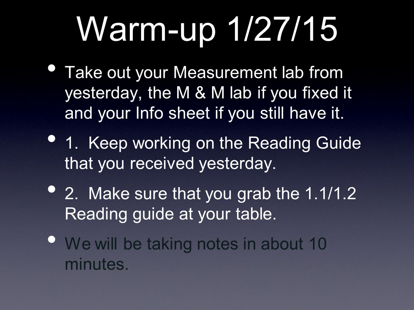 Warm-up 1/27/15 Take out your Measurement lab from yesterday, the M & M lab if you fixed it and your Info sheet if you still have it.