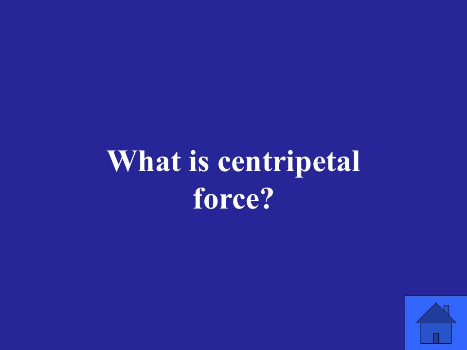 What is centripetal force