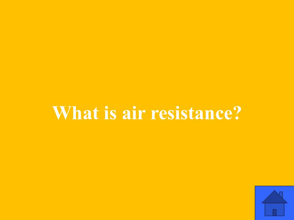 What is air resistance