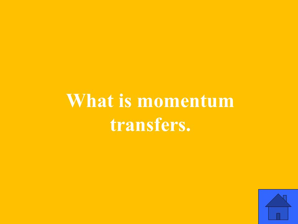 What is momentum transfers.
