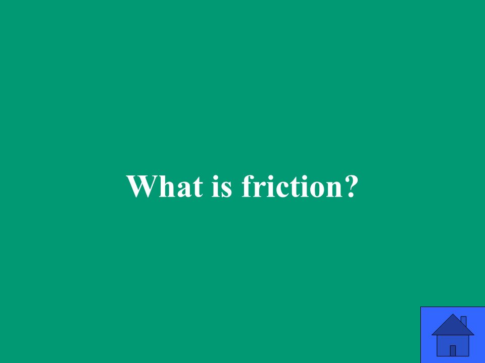What is friction