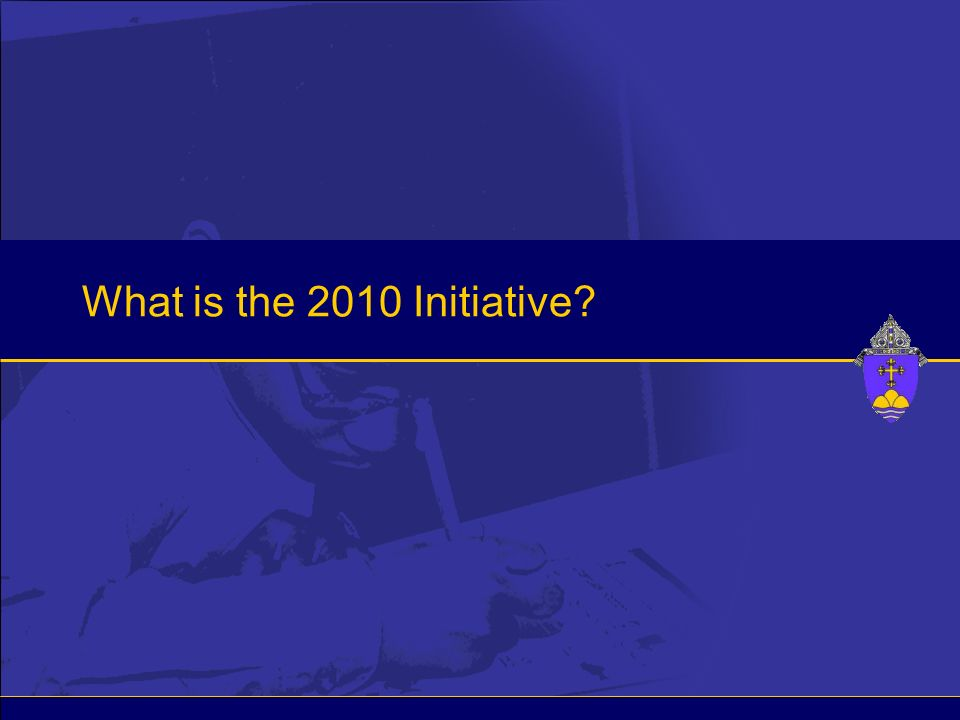 What is the 2010 Initiative