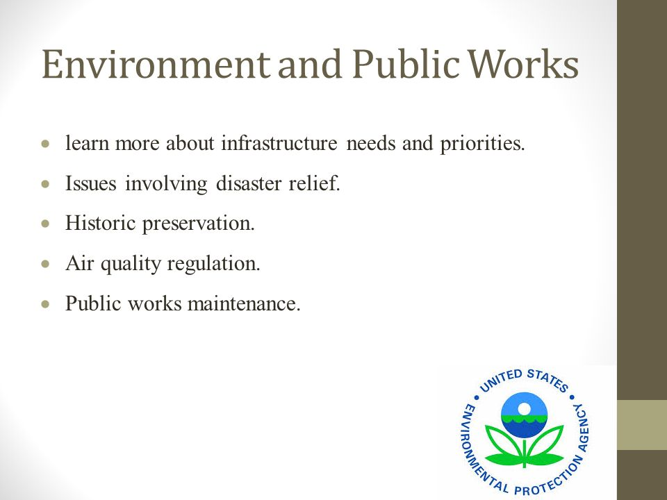 Environment and Public Works  learn more about infrastructure needs and priorities.
